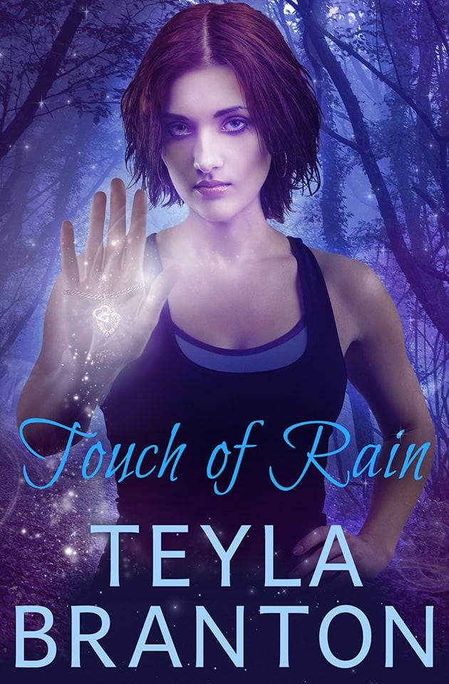 Touch of Rain by Teyla Branton